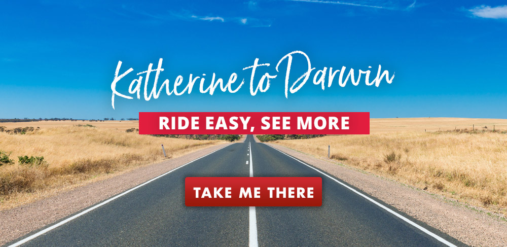 Katherine to Darwin, ride easy, see more